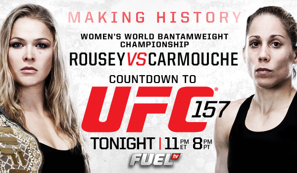"""The Countdown to History begins tonight on FUEL TV for UFC 157 """"Rousey vs. Carmouche"""""""