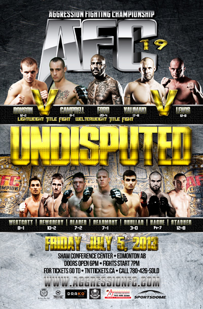 "The most anticipated AFC 19 ""UNDISPUTED"" fight card on July 5 at the Shaw Conference Centre."