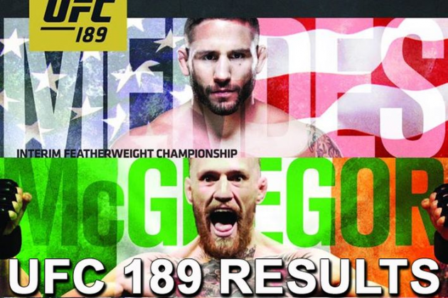 UFC 189 results for 'Mendes vs McGregor' and 'MacDonald vs. Lawler'