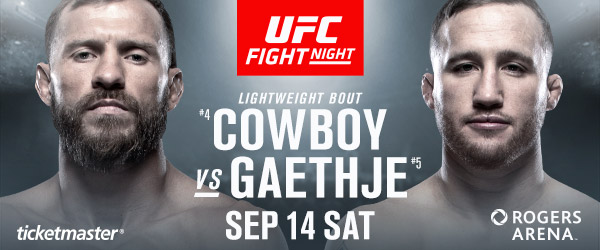 "Donald ""Cowboy"" Cerrone vs Justin Gaethje. Vancouver. Sept 14. Tickets On-Sale Next Week"